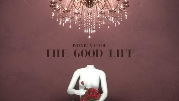 Bonnie X Clyde - The Good Life (Out Now on Ultra Music) -- EDM.com Feature