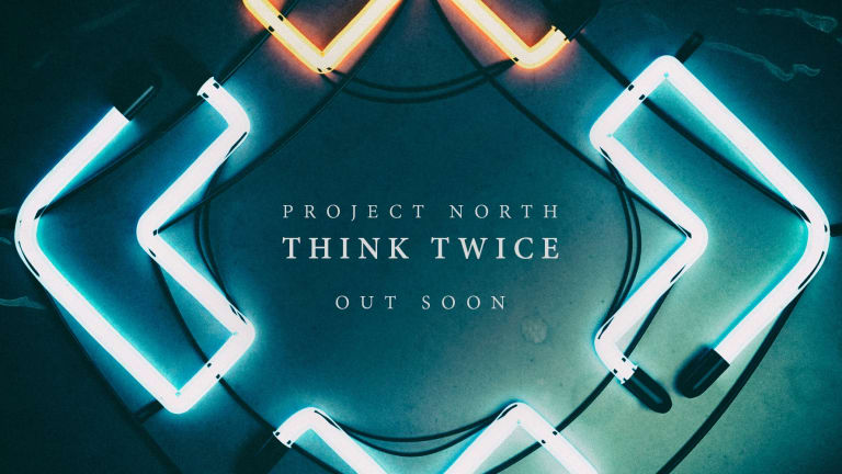 "Project North Drop New Song ""Think Twice"""