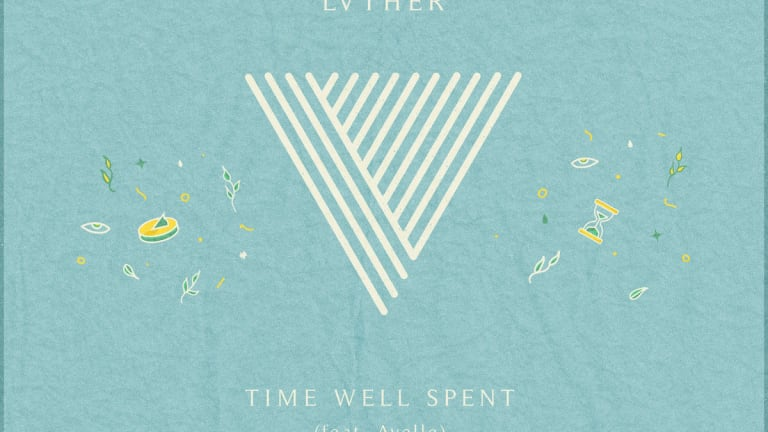 LVTHER Releases Chill New Single 'Time Well Spent' ft. Ayelle