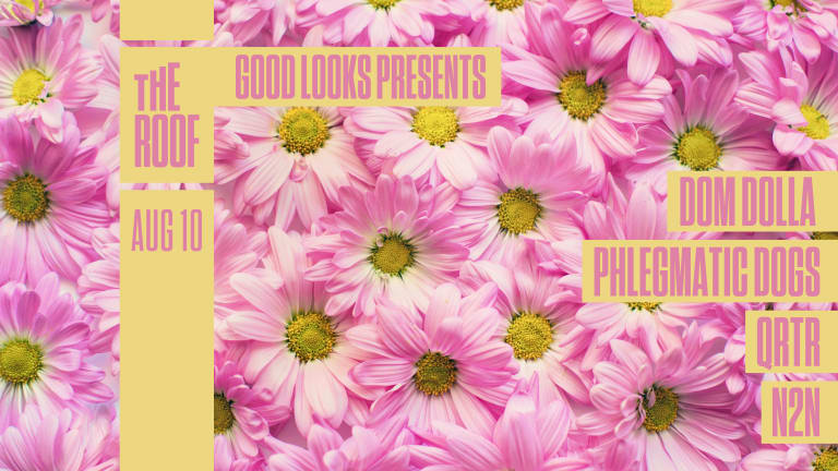Good Looks Presents: Dom Dolla, Phlegmatic Dogs, QRTR, & N2N August 10th