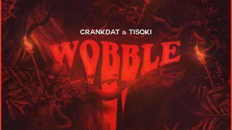 "Crankdat and Tisoki Make Us ""Wobble"""