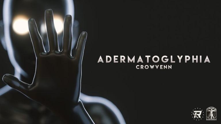 "Crowvenn Releases Vibrant, New Single ""Adermatoglyphia"""