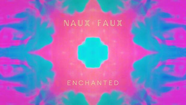 Naux Faux Enchanted