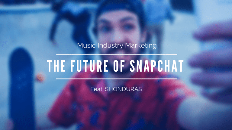 Music Industry Marketing: The Future Of Snapchat