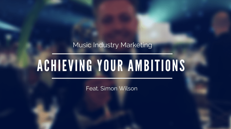 Music Industry Marketing: How To Achieve Your Ambitions