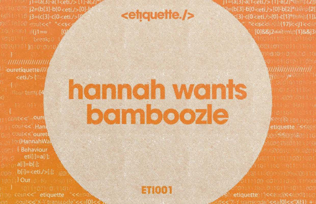 Hannah Wants Releases 'Bamboozle' On Her Label 'Etiquette'