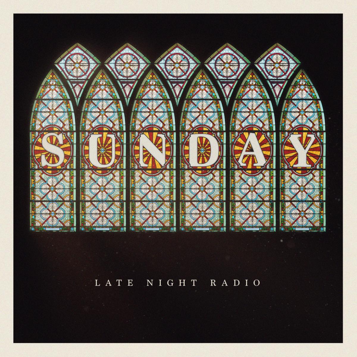 Late Night Radio album Sunday