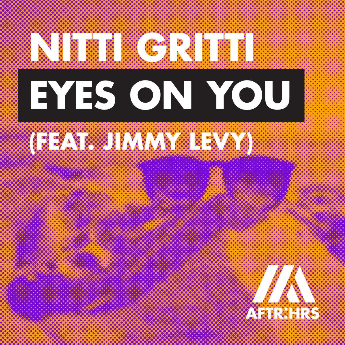 Eyes on You Nitti Gritti
