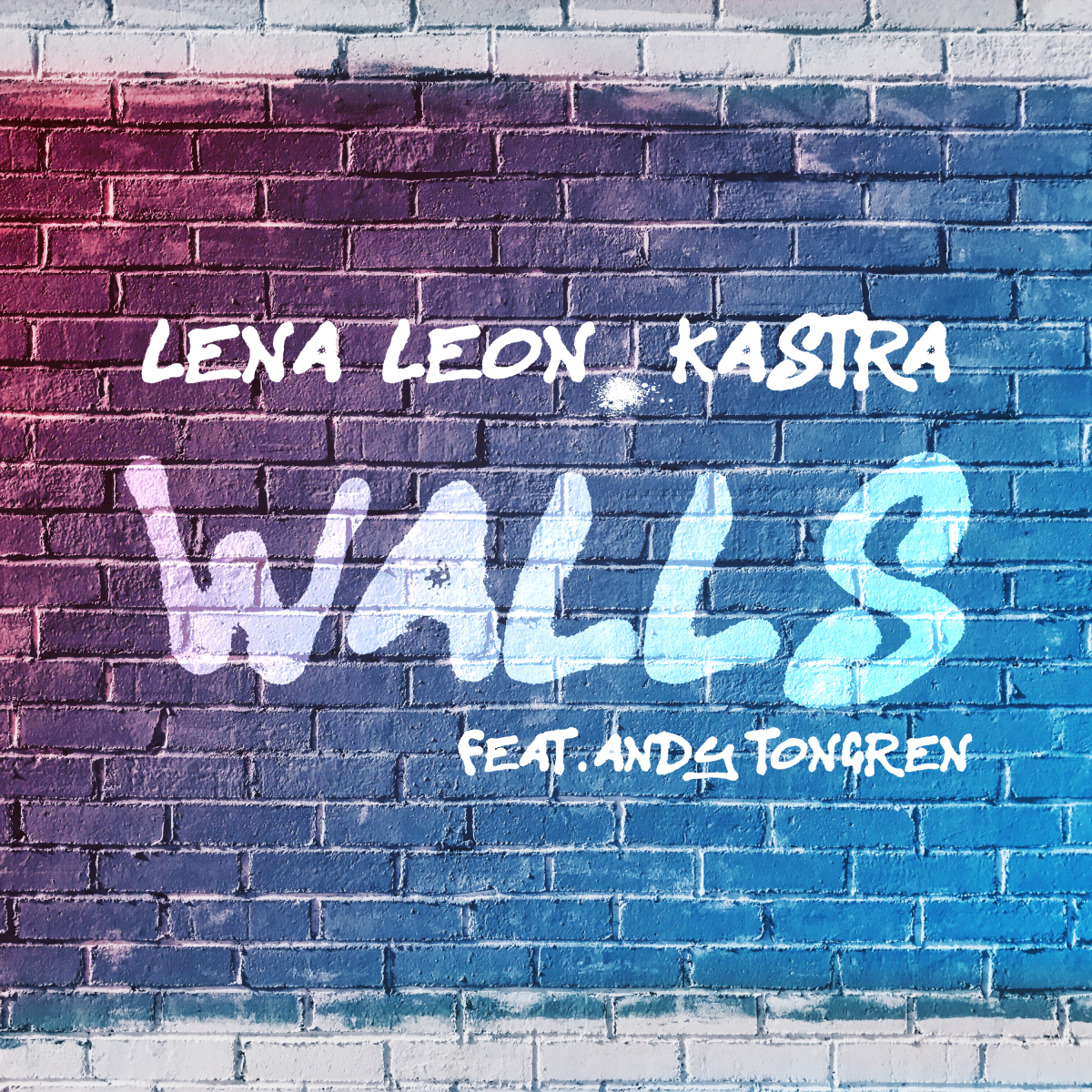 Kastra & Lena Leon - Walls (feat. Andy Tongren) - ALBUM ART)