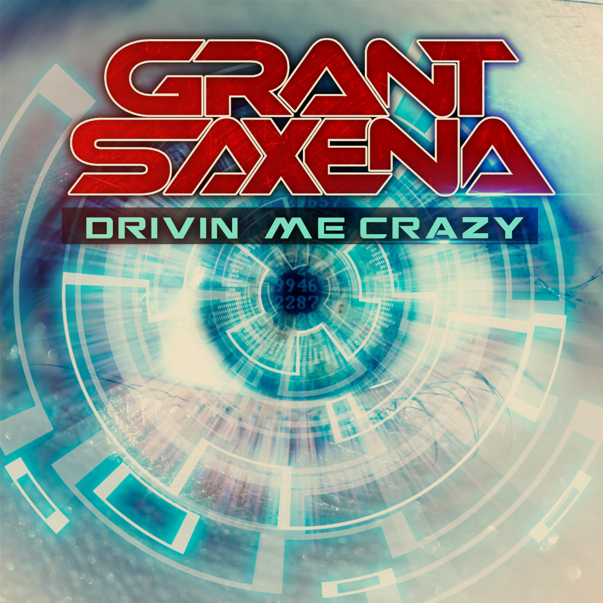 Grant Saxena (DJ Sax) - Drivin Me Crazy (ALBUM ARTWORK)