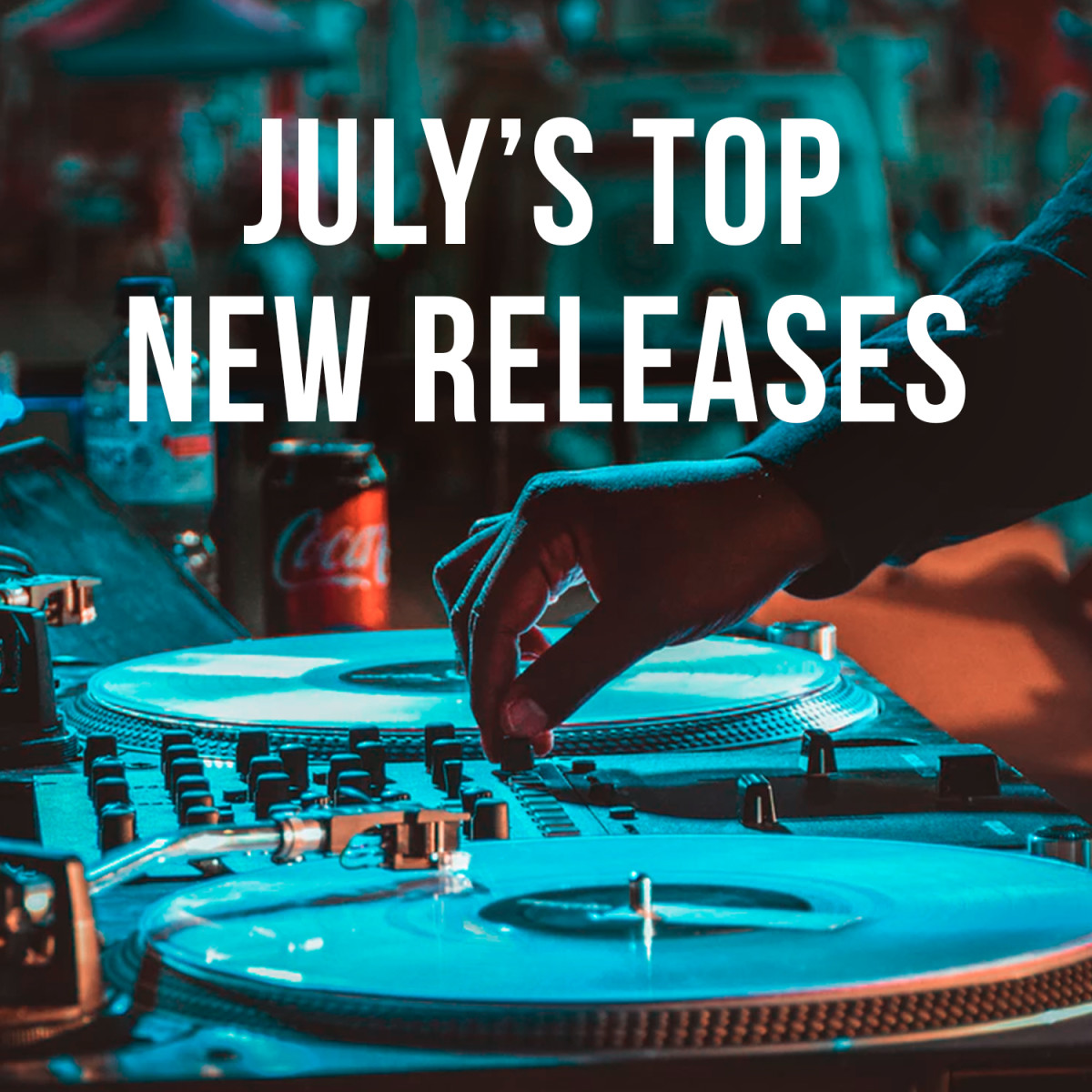 Listen to July's Sizzling New Releases [Playlist]