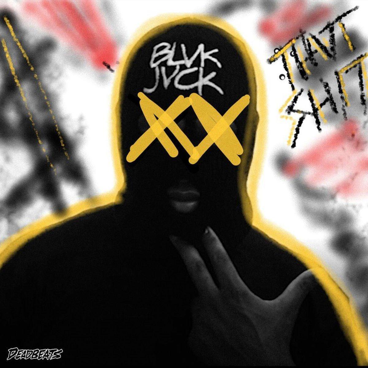 BLVK JVCK THVT SHIT Album Artwork