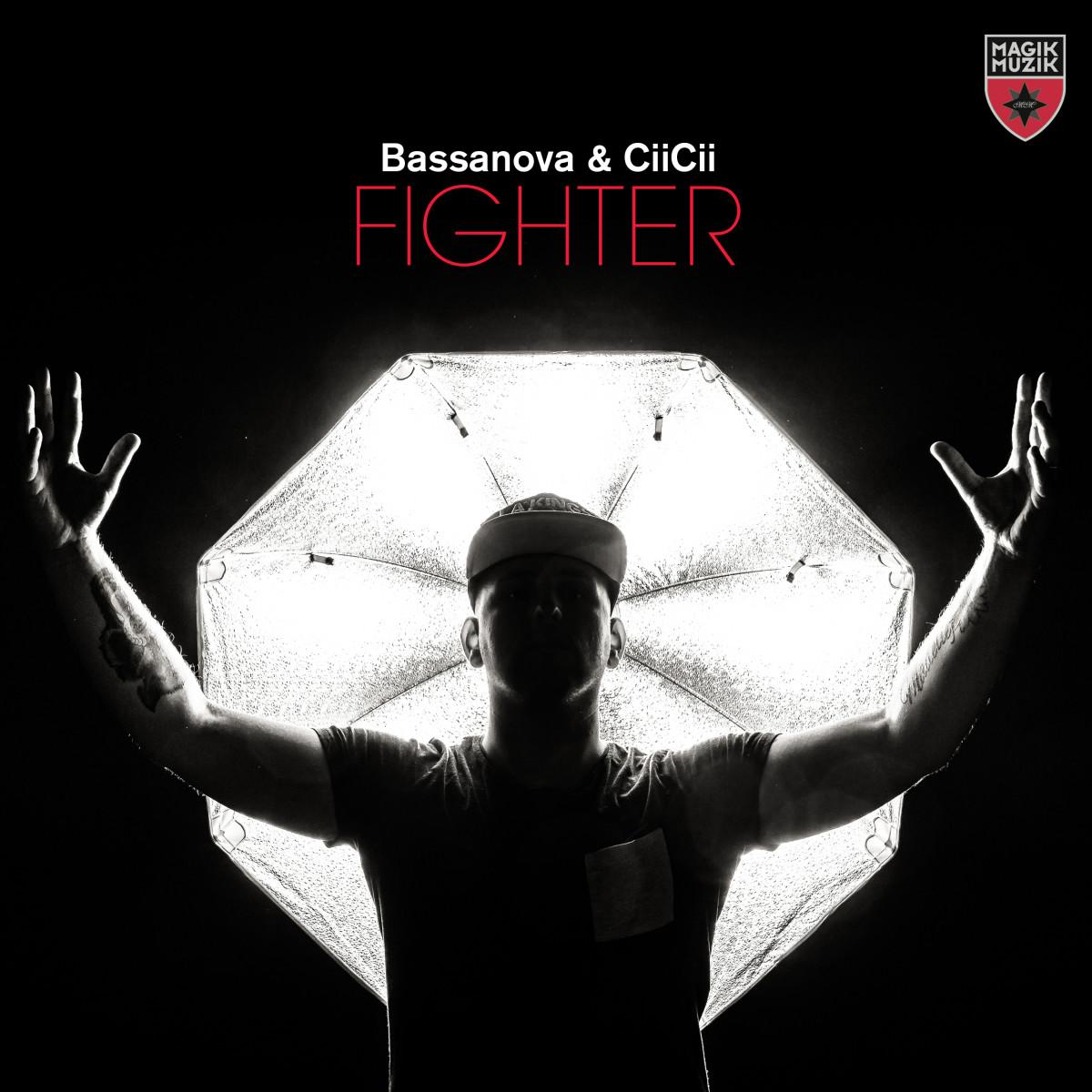 Bassanova & CiiCii - Fighter (Out Now on MAGIK MUZIK)