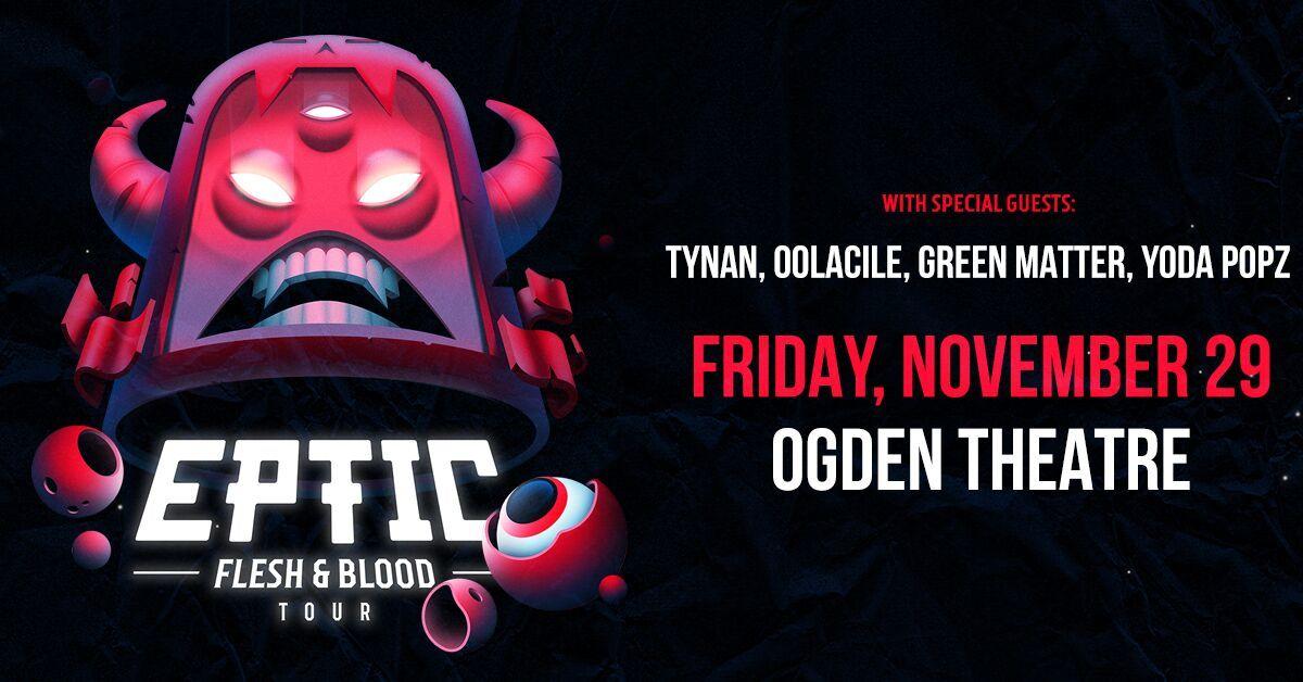 Eptic - Flesh & Blood Tour (DENVER