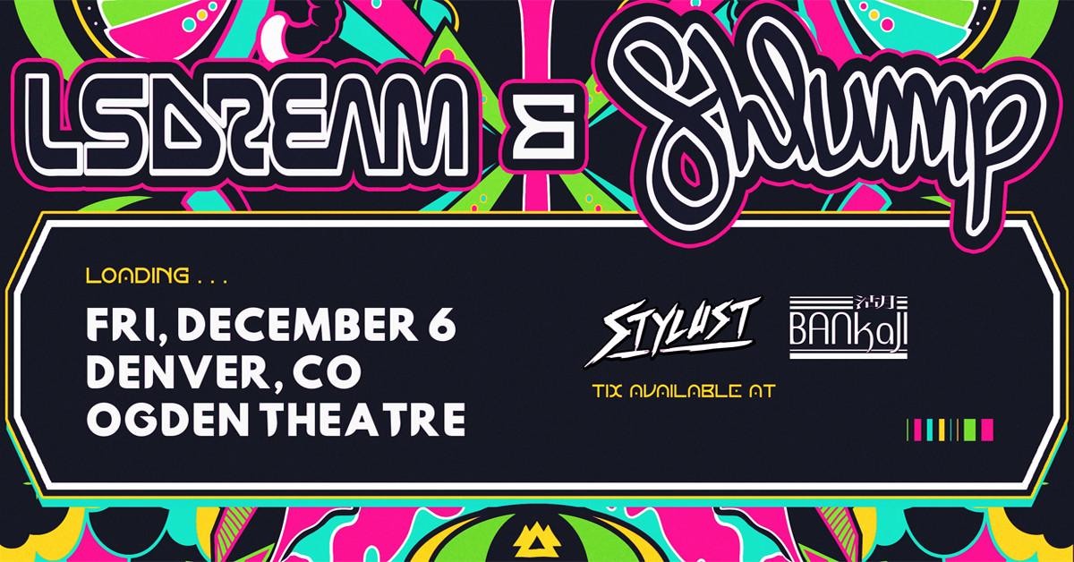 LSDREAM & SHLUMP - DENVER TOUR