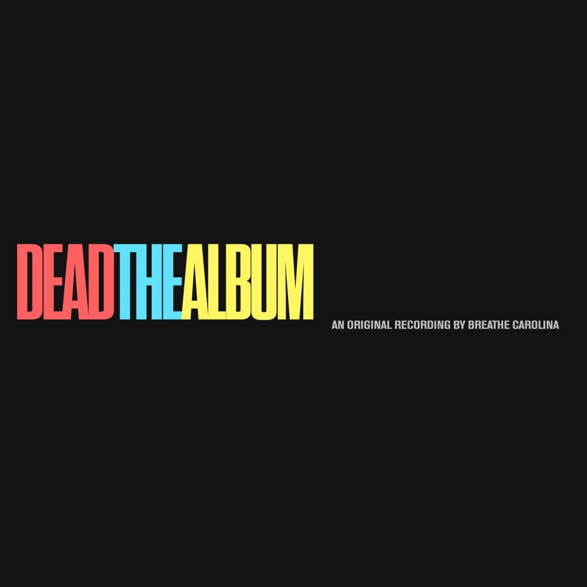 Breathe Carolina DEADTHEALBUM LP