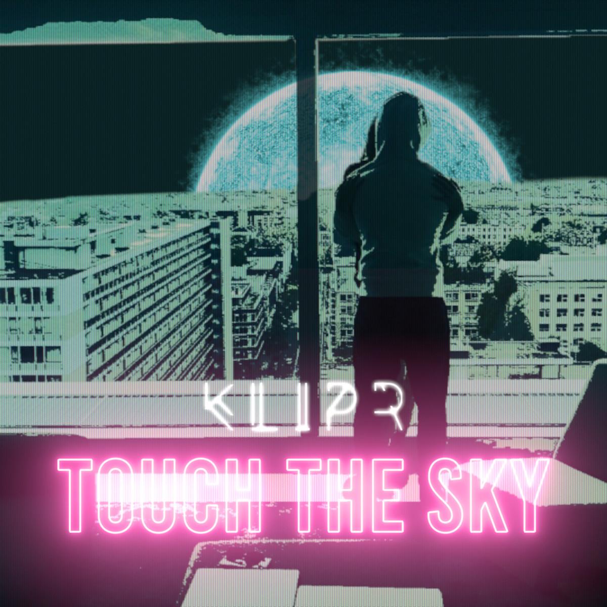 KLIPR - TOuch The Sky (ALBUM ART)