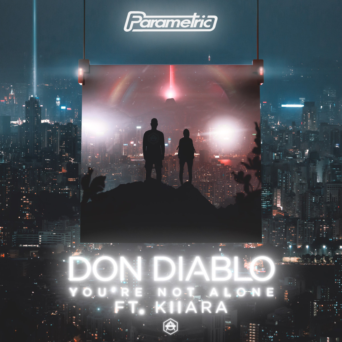 Don Diablo - You're Not Alone (ft. KIIARA) - Out Now on Parametric Records (EDM.com Feature) -- HEXAGON / Future