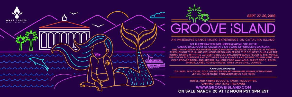 Groove Island (Catalina Island); Brought to you by Groove Cruise / Whet Travel (EDM.com Feature)