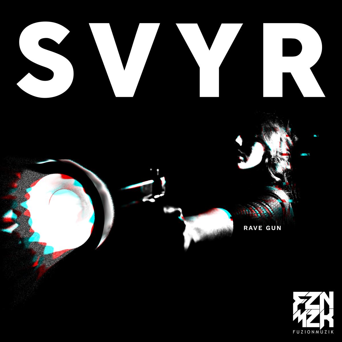 SVYR - Rave Gun - FZNMZK (Fuzion Muzik) --- EDM.com Feature / Premiere