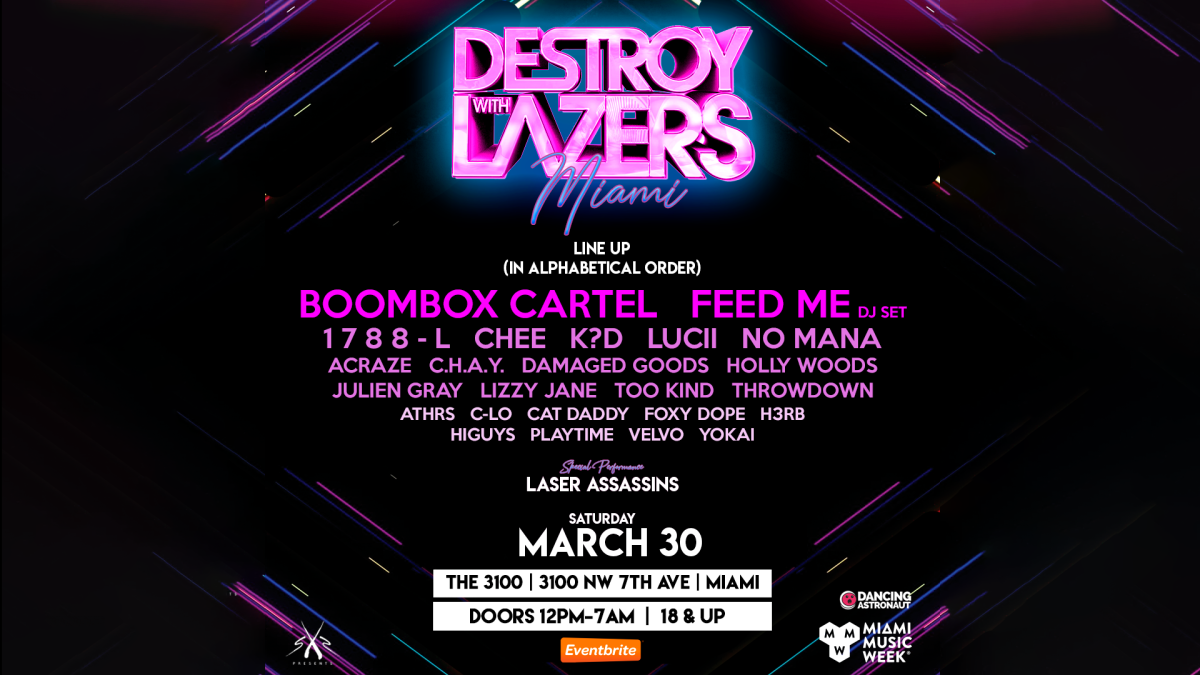 Destroy With Lazers @ Miami Music Week 2019 (Boombox Cartel, Feed Me, 1788-L, Chee, K?D, Lucii, No Mana) - EDM.com Feature w/ SXS Presents