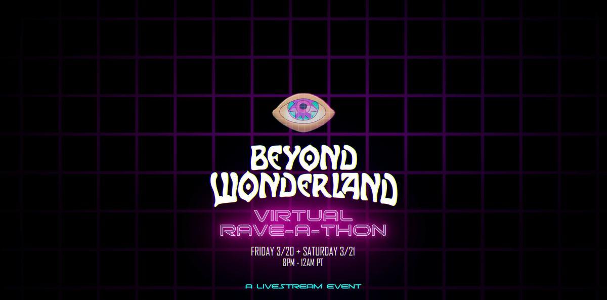 beyond wonderland rave a thon promo covid 19