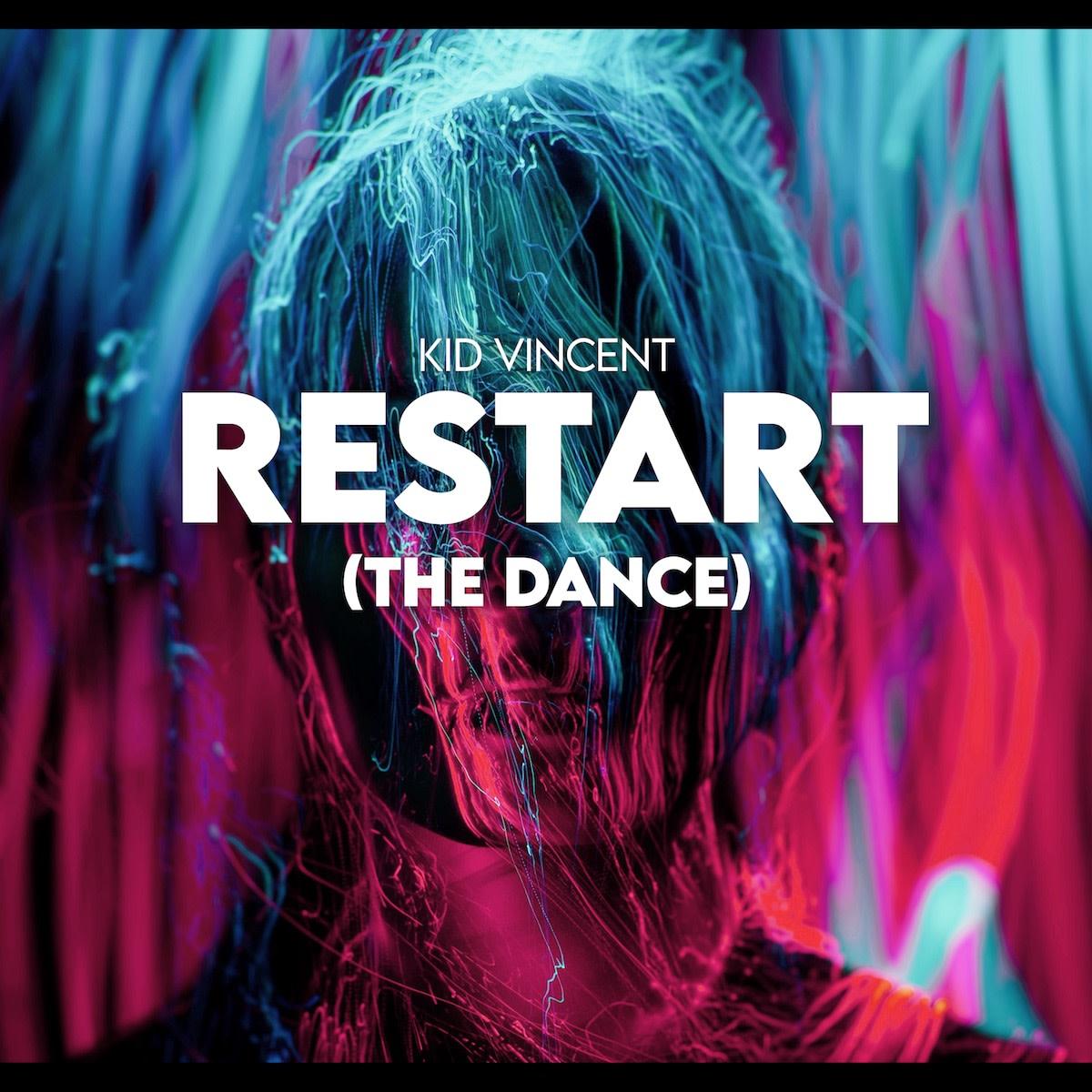 Kid Vincent - Restart (The Dance) (EP Cover 1200x)