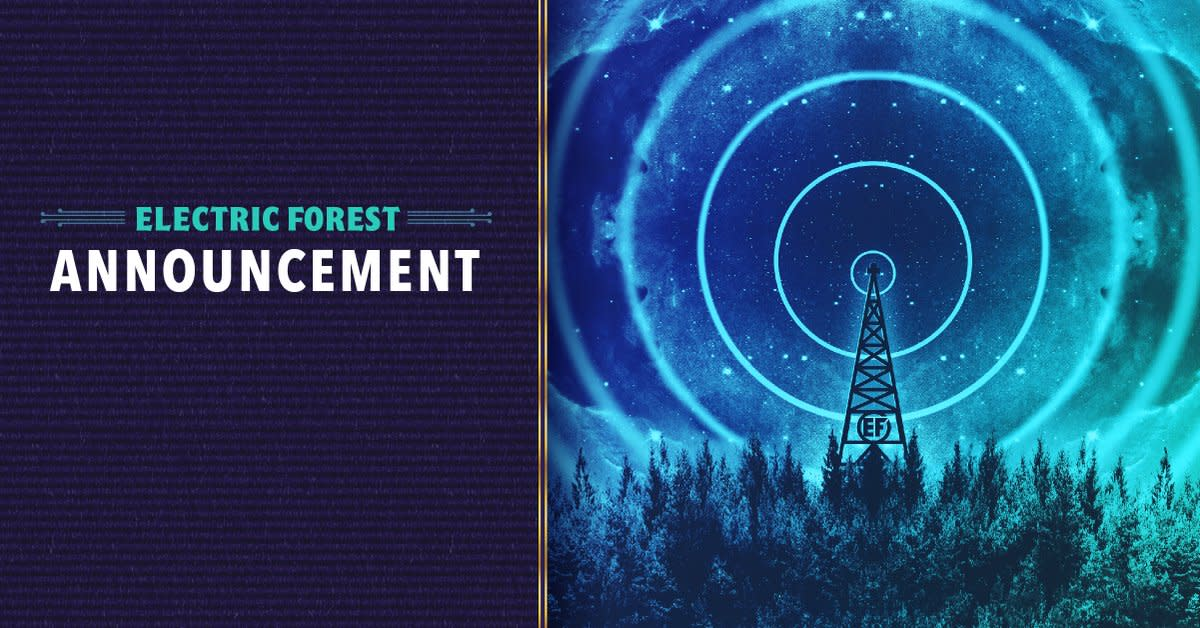 Electric Forest is still working on hosting a 2021 rendition in August.