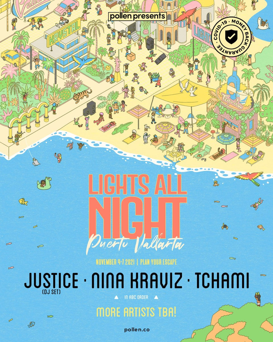 Lights All Night Puerto Vallarta announced Justice, Nina Kraviz, and Tchami as headliners.